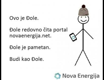 Ovo je Đole. Đole je pametan i ima poruku za čitaoce Nove energije. Budi kao Đole.