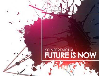 Otvorene prijave za Konferenciju Future Is NOW 2017